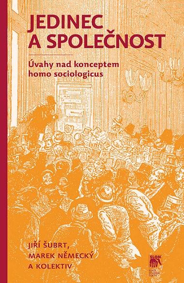 Jedinec a společnost - Uvahy nad konceptem homo sociologicus