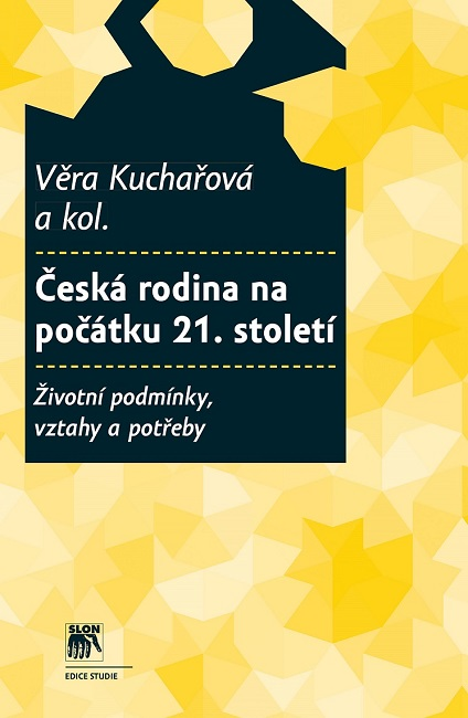 Česká rodina na počátku 21. století - Životní podmínky, vztahy a potřeby