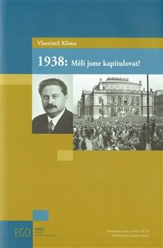 1938: Měli jsme kapitulovat?