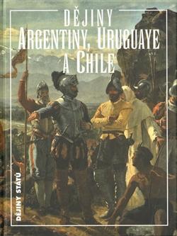 Dějiny Argentiny, Uruguaye a Chile