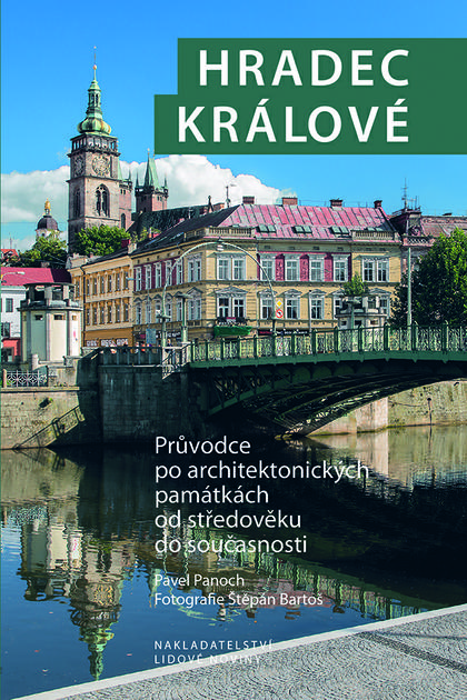 Hradec Králové - Průvodce po architektonických památkách od středověku do současnosti