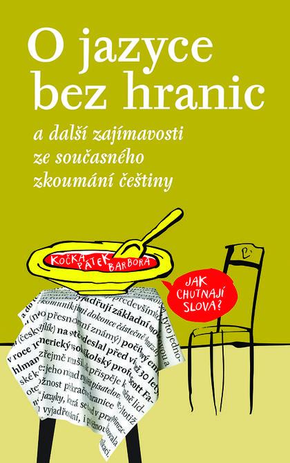 O jazyce bez hranic - a další zajímavosti ze současného zkoumání češtiny