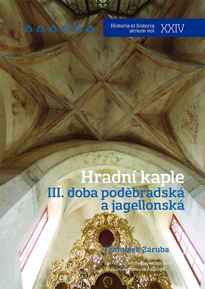 Hradní kaple III. - III. doba poděbradská a jagellonská