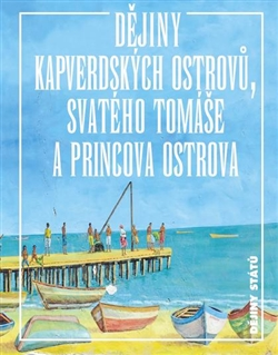 Dějiny Kapverdských ostrovů, Svatého Tomáše a Princova ostrova
