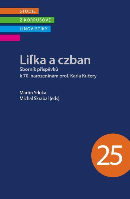 Lilka a czban - Sborník příspěvků k 70. narozeninám prof. Karla Kučery