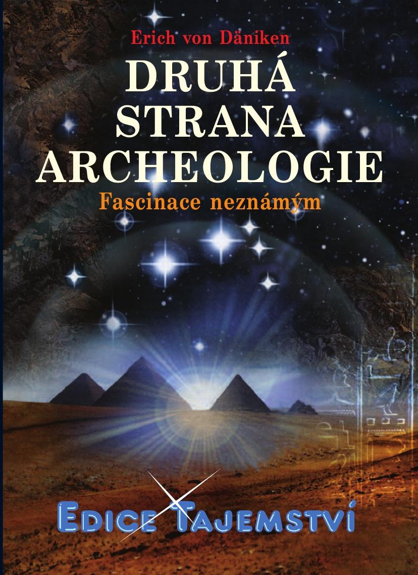 Druhá strana archeologie - fascinace neznámým