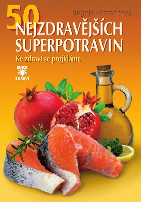 50 nejzdravějších superpotravin - ke zdraví se projídáme