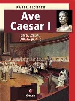 Ave Caesar I - Cesta vzhůru (100–62 př. n. l.)