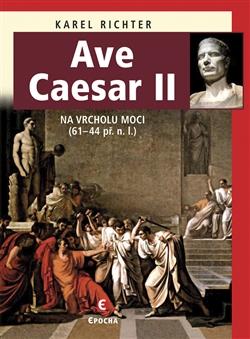 Ave Caesar II - Na vrcholu moci (61–44 př. n. l.)