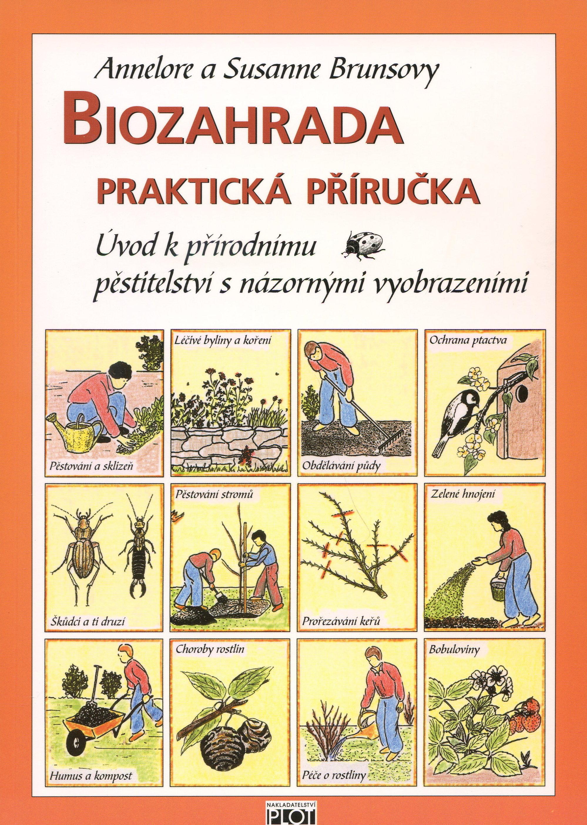 Biozahrada - praktická příručka - Úvod k přírodnímu pěstitelství s názornými vyobrazeními
