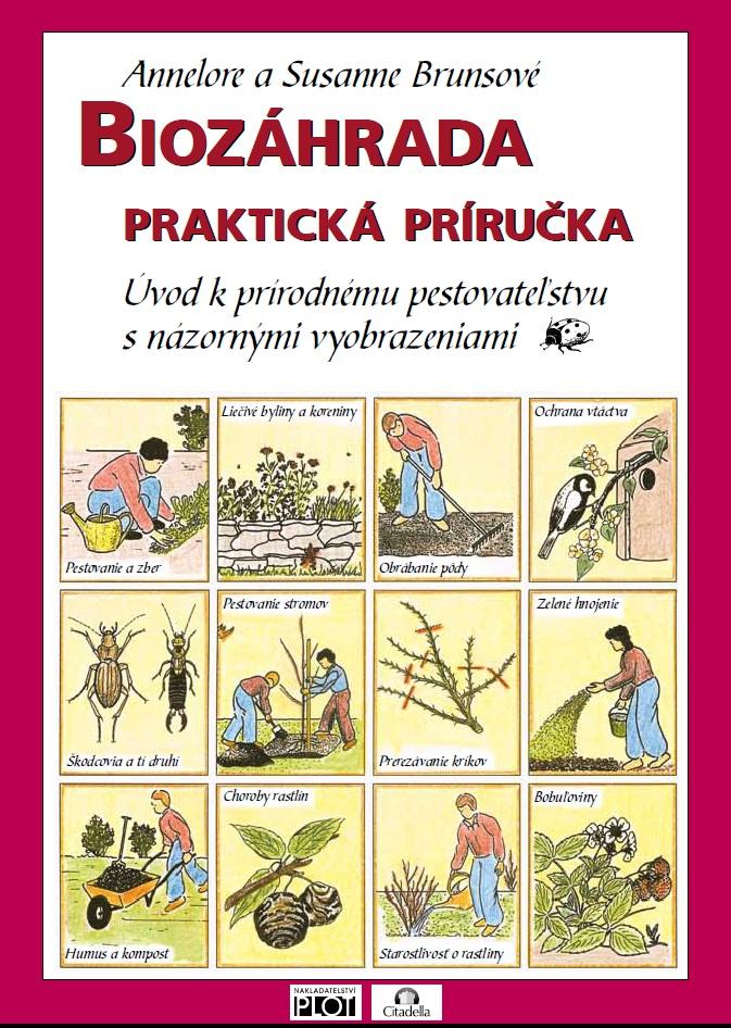 Biozáhrada - praktická príručka - úvod k prírodnému pestovateľstvu s názornými vyobrazeniami