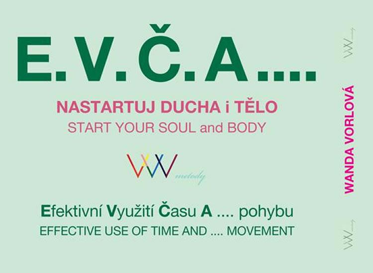 E.V.Č.A.... Nastartuj ducha i tělo - Efektivní Využití Času A .... pohybu