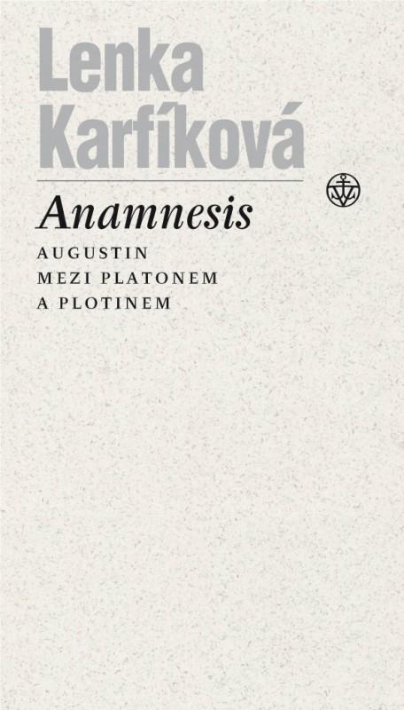 Anamnésis - Augustin mezi Platónem a Plótinem