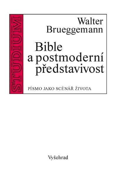 Bible a postmoderní představivost - Písmo jako scénář života