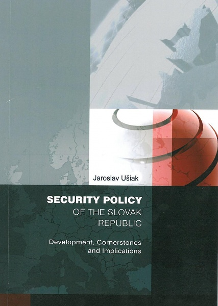 Security policy of the Slovak Republic - Development, Cornerstones and Implications