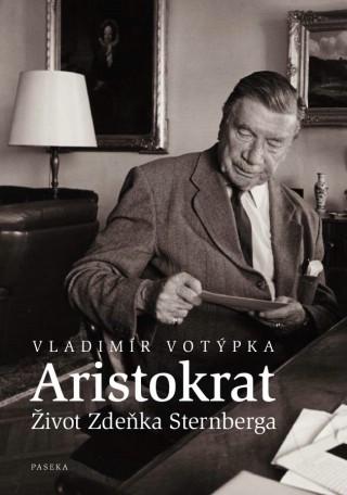 Aristokrat - Život Zdeňka Sternberga