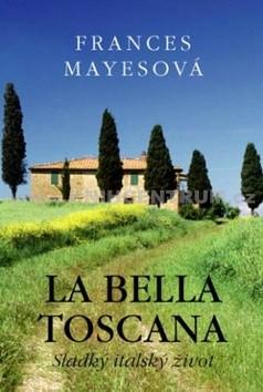 La Bella Toscana - Sladký italský život