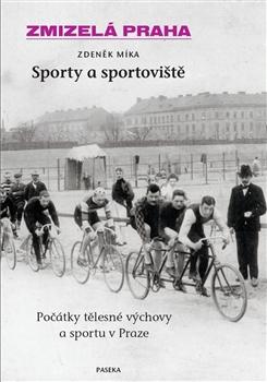 Zmizelá Praha - Sporty a sportoviště - Počátky tělesné výchovy a sportu v Praze
