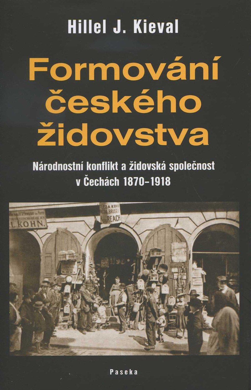 Formování českého židovstva - Národnostní konflikt a židovská společnost v Čechách 1870–1918