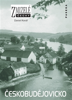 Českobudějovicko - Zmizelé Čechy