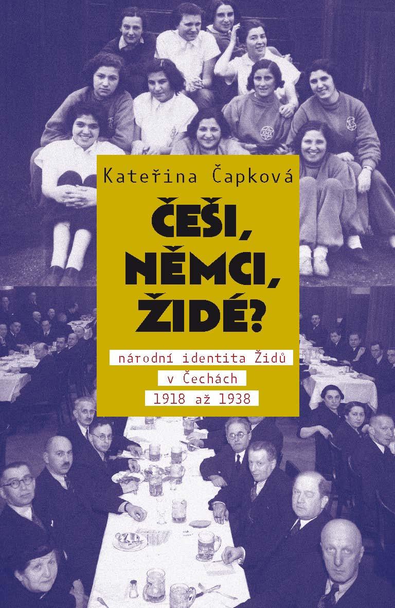 Češi, Němci, Židé? - Národní identita Židů v Čechách 1918 až 1938