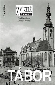 Zmizelé Čechy - Tábor