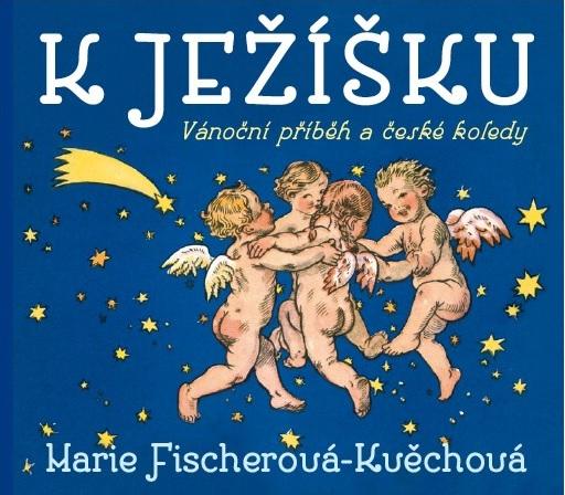 K Ježíšku - Vánoční příběh a české koledy