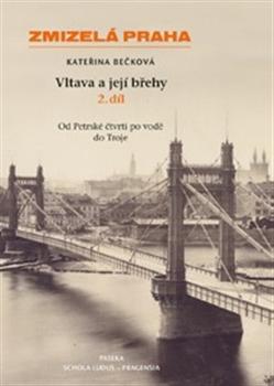 Zmizelá Praha - Vltava a její břehy 2.díl - Zmizelá Praha