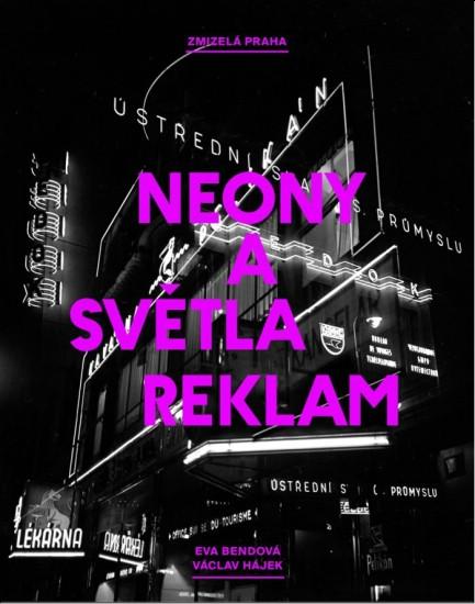 Zmizelá Praha - Neony a světla reklam - Zmizelá Praha