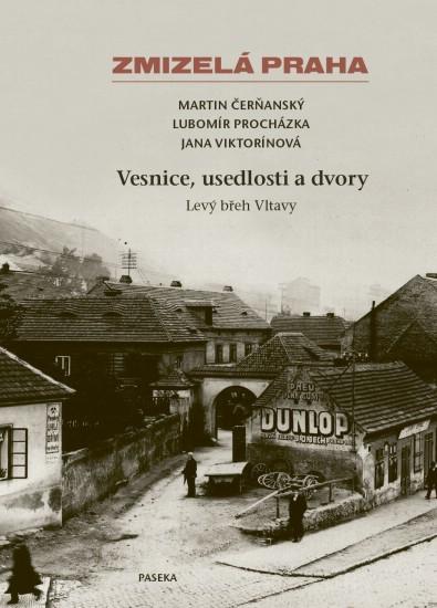 Zmizelá Praha-Vesnice, usedlosti a dvory - Levý břeh Vltavy