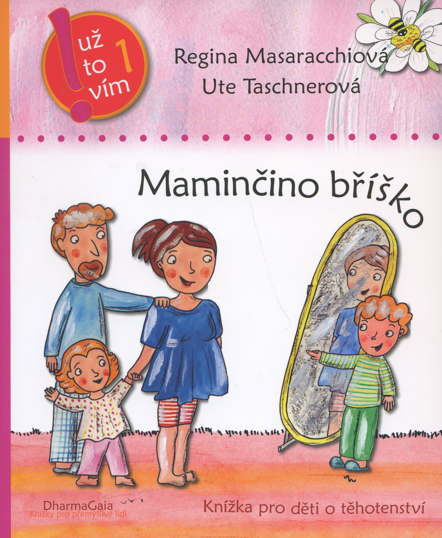 Maminčino bříško - Knížka pro děti o těhotenství