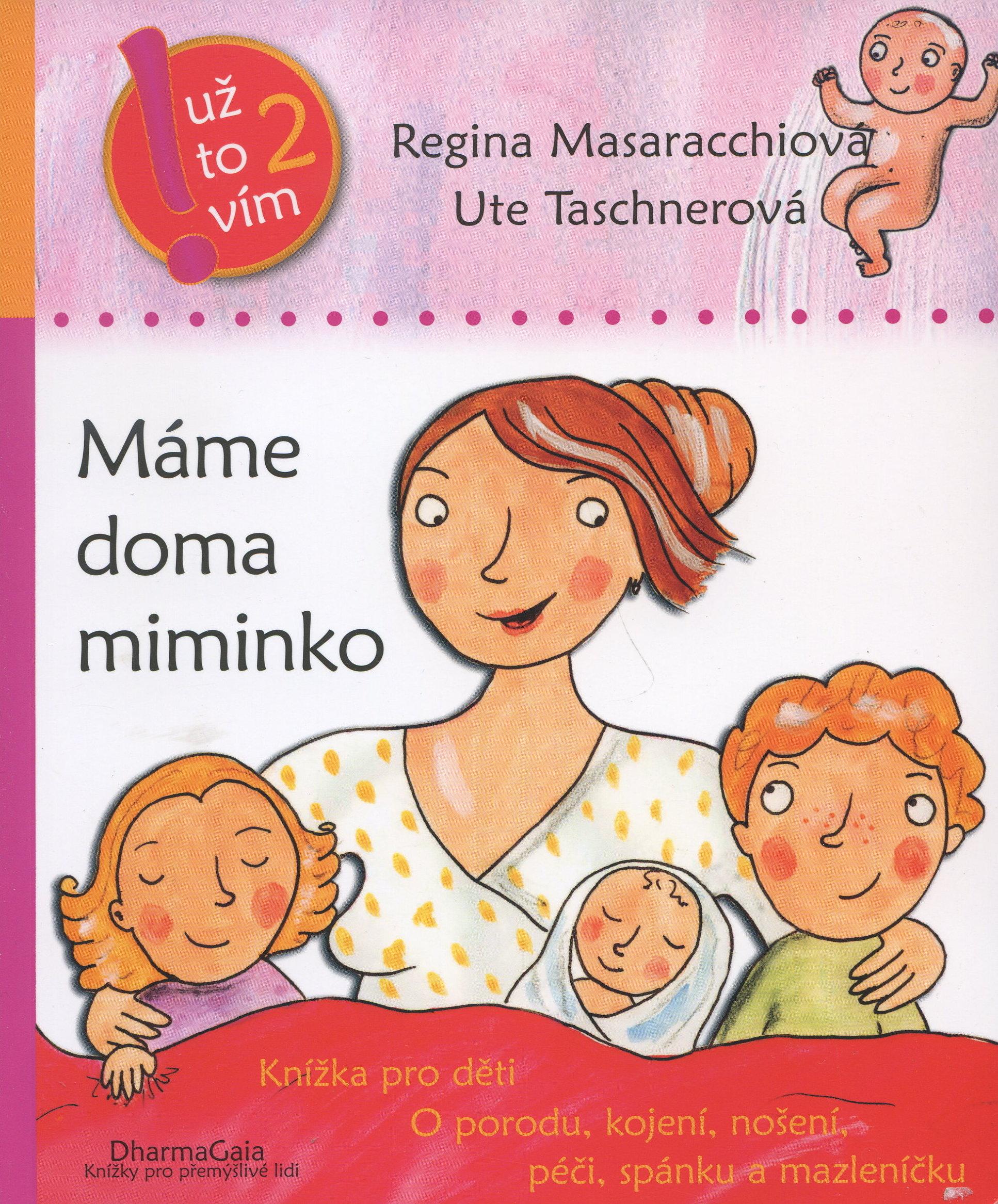 Máme doma miminko - Knížka pro děti o porodu, kojení, nošení, péči, spánku a mazleníčku