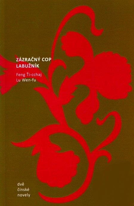 Zázračný cop. Labužník - Dvě čínské novely