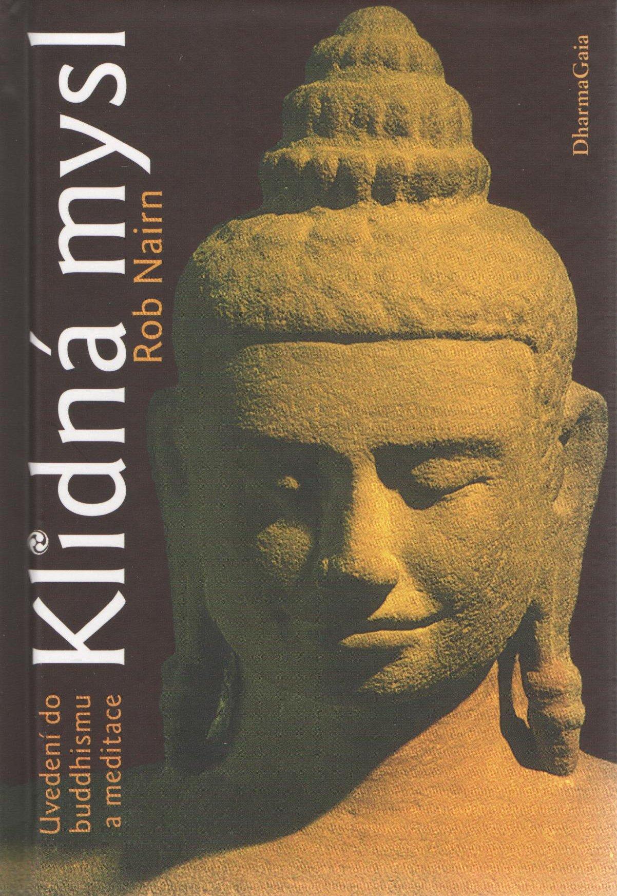 Klidná mysl - Uvedení do buddhismu a meditace