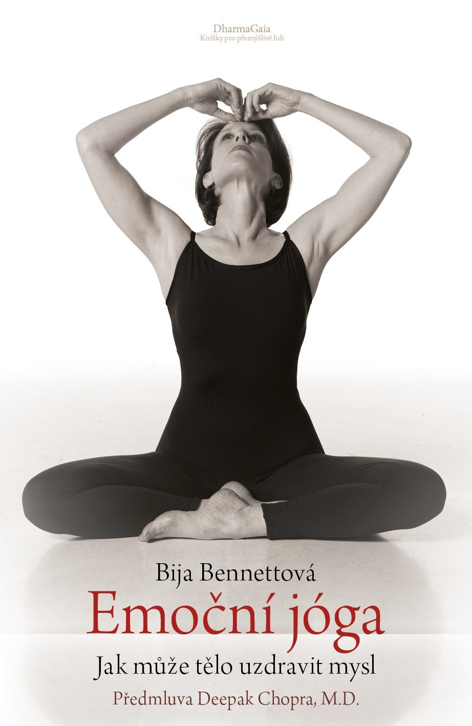 Emoční jóga - Jak může tělo uzdravit mysl