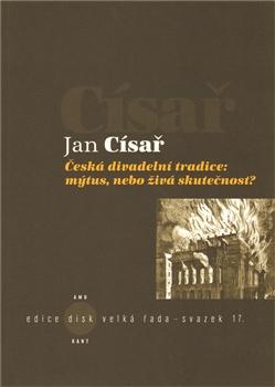 Česká divadelní tradice: mýtus, nebo živá skutečnost?