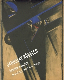 Jaroslav Rössler - Kresby a malby/Drawings and Paintings