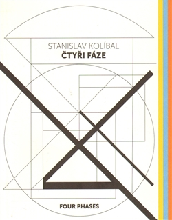 Stanislav Kolíbal - Čtyři fáze