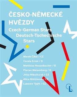 Česko-německé hvězdy - Czech-German Stars / Deutsch-Tschechische Stars