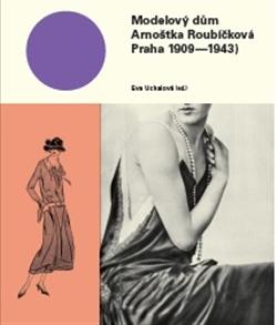Modelový dům Arnoštka Roubíčková - Praha 1909-1943