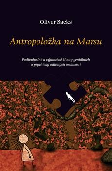 Antropoložka na Marsu - Podivuhodné a výjimečné životy geniálních a psychicky odlišných osobností