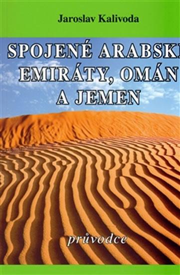 Spojené arabské emiráty, Omán a Jemen - průvodce