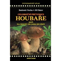 Celoroční průvodce houbaře - aneb na houby od jara do zimy