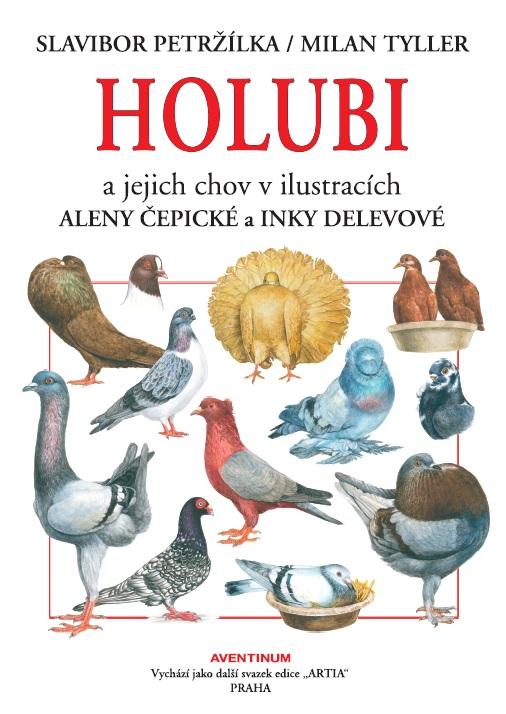 Holubi - a jejich chov v ilustracích Aleny Čepické a Inky Delevové