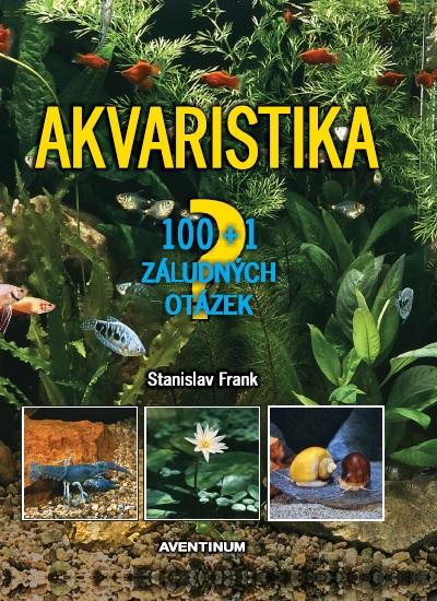 Akvaristika - 100 + 1 záludných otázek