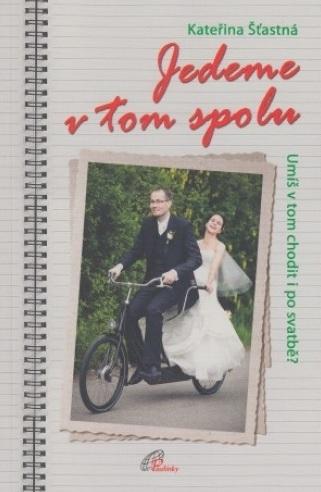 Jedeme v tom spolu - Umíš v tom chodit i po svatbě?