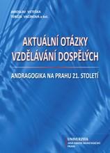 Aktuální otázky vzdělávání dospělých - Andragogika na prahu 21. století