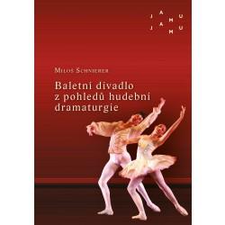 Baletní divadlo z pohledů hudební dramaturgie - Vybrané kapitoly z dějin původní baletní hudby 20. století