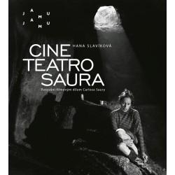Cine Teatro Saura - Putování filmovým dílem
