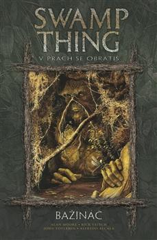 Swamp Thing: Bažináč 5 - V prach se obrátíš